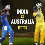 1st India vs Australia T20 Match