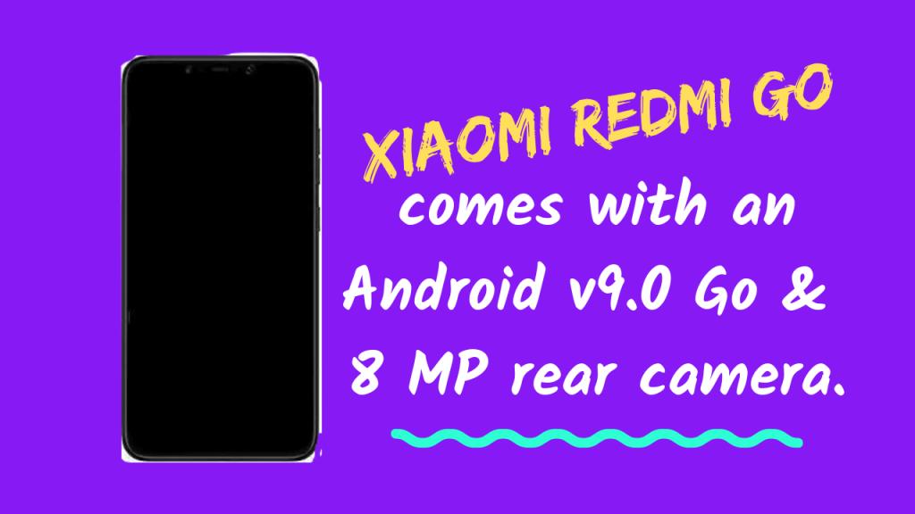 Xiaomi Go : Upcoming Cheapest Smartphone!